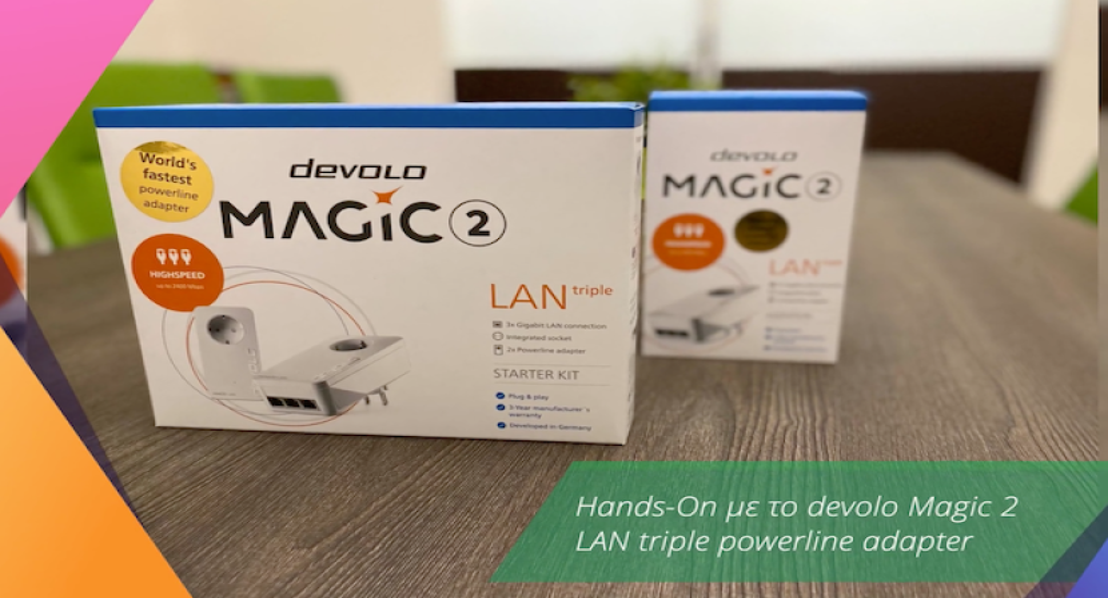 Hands-On με το devolo Magic 2 LAN triple