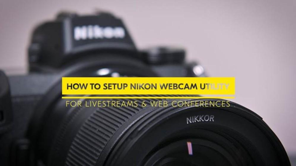 Nikon Webcam Utility: Το λογισμικό για χρήση των καμερών της ως webcams