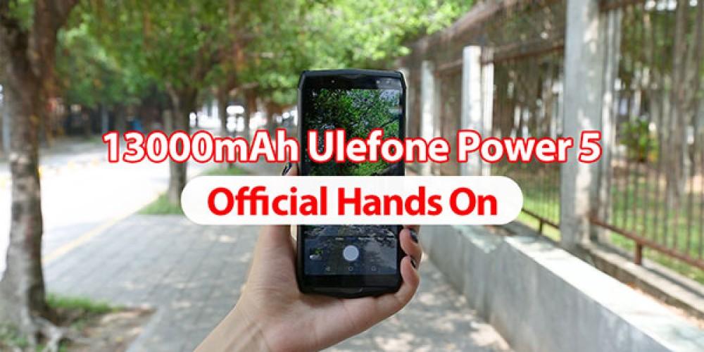 Ulefone Power 5: Δείτε το πρώτο επίσημο hands-on video για το smartphone με μπαταρία 13000mAh